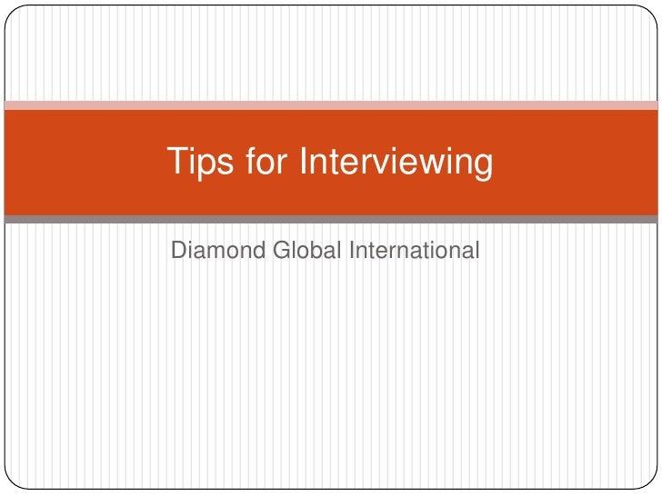 Tips for InterviewingDiamond Global International