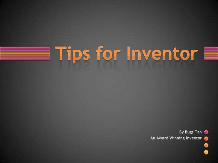 Tips for inventor
