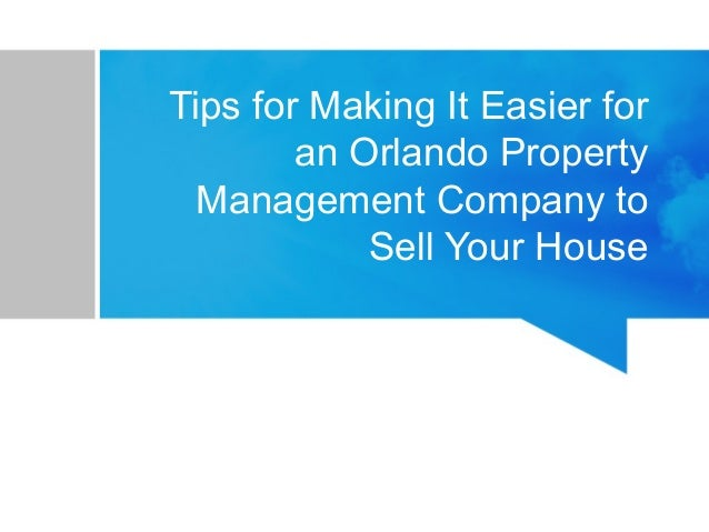 Tips For Making It Easier For An Orlando Property