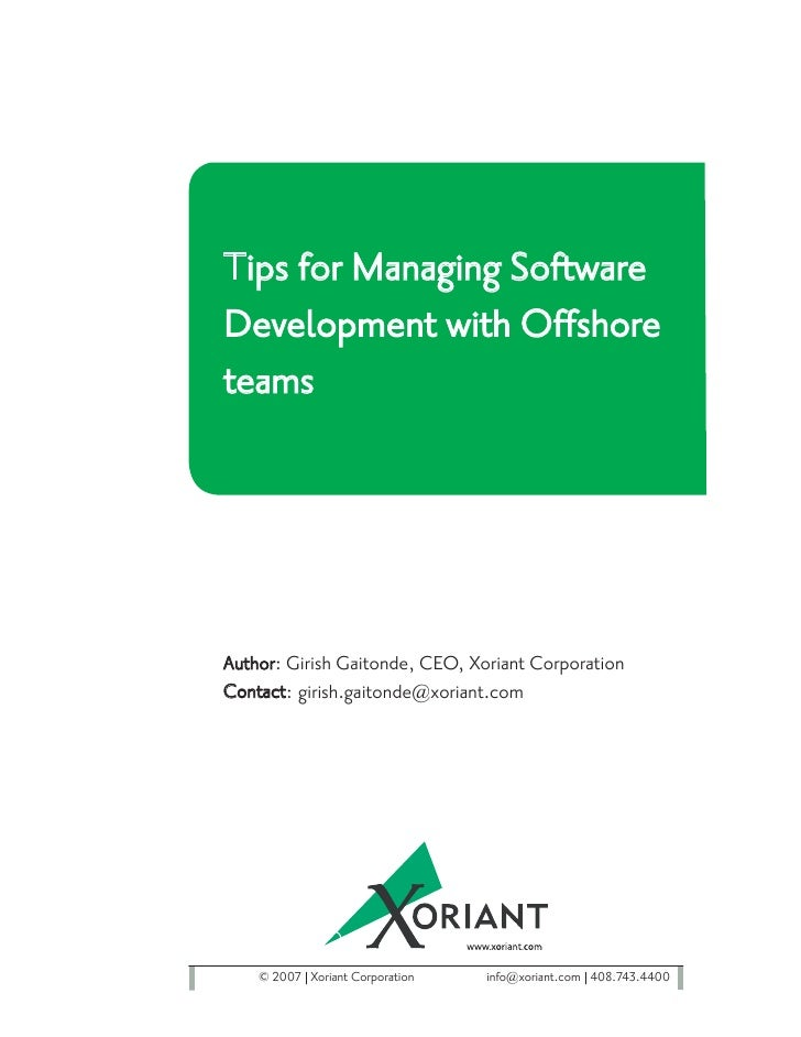 Tips for Managing Software Development with Offshore teams     Author: Girish Gaitonde, CEO, Xoriant Corporation Contact: ...