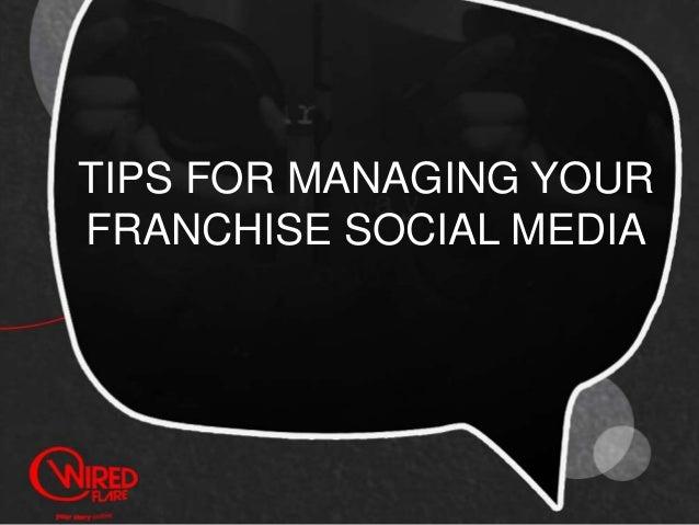 TIPS FOR MANAGING YOUR FRANCHISE SOCIAL MEDIA