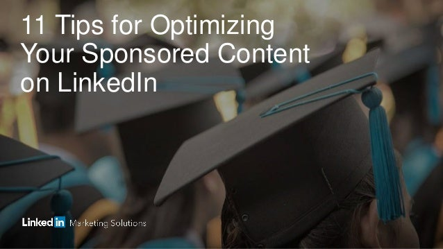11 Tips for Optimizing Your Sponsored Content on LinkedIn