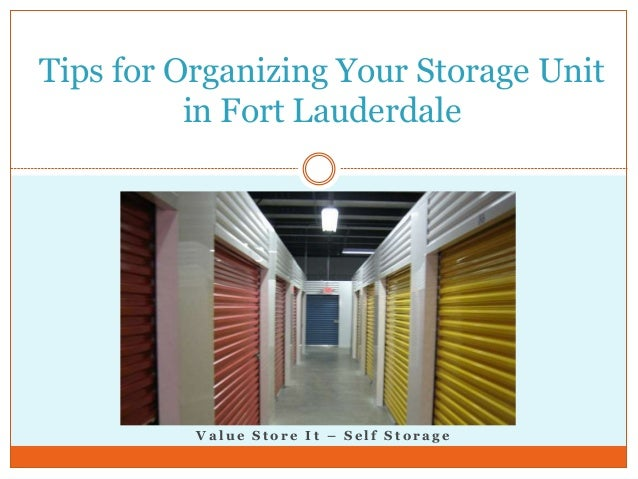 ... Unit in Fort Lauderdale. V a l u e S t o r e I t u2013 S e l f S t o r a g e Tips for Organizing Your Storage ... : storage unit fort lauderdale  - Aquiesqueretaro.Com