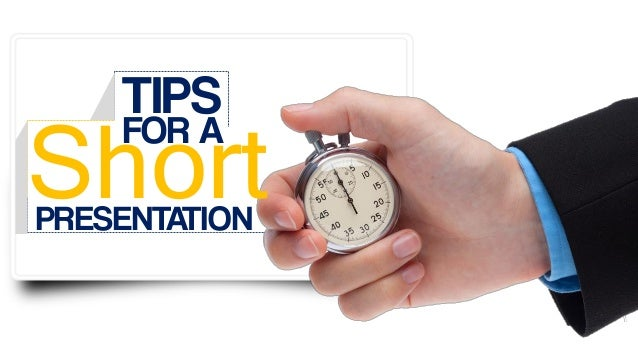 TIPS Short FOR A PRESENTATION
