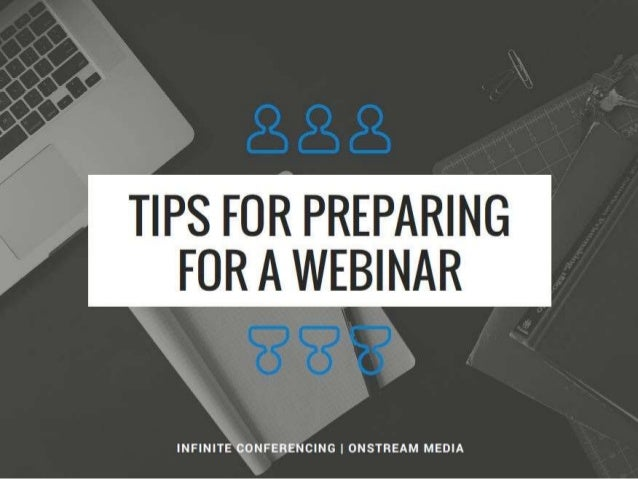 Tips for Preparing for a Webinar