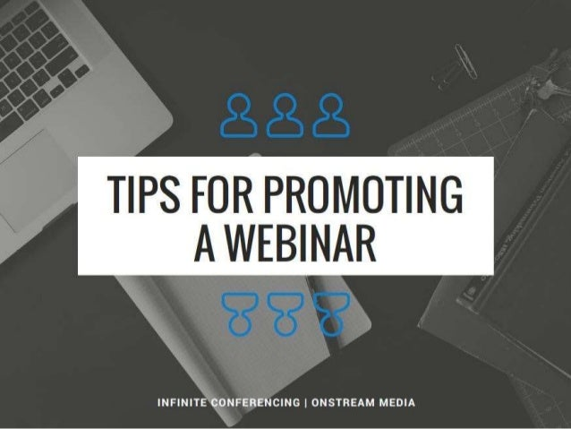 Tips for Promoting a Webinar