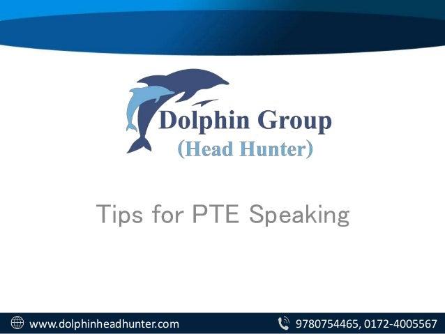 Tips for PTE Speaking www.dolphinheadhunter.com 9780754465, 0172-4005567