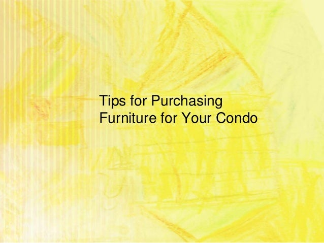 Tips for Purchasing Furniture for Your Condo
