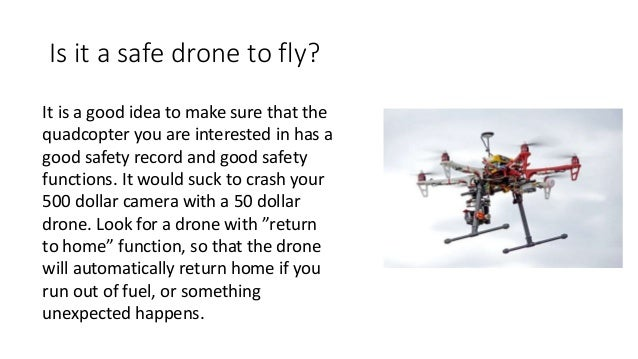 Is it a safe drone to fly? It is a good idea to make sure that the quadcopter you are interested in has a good safety reco...