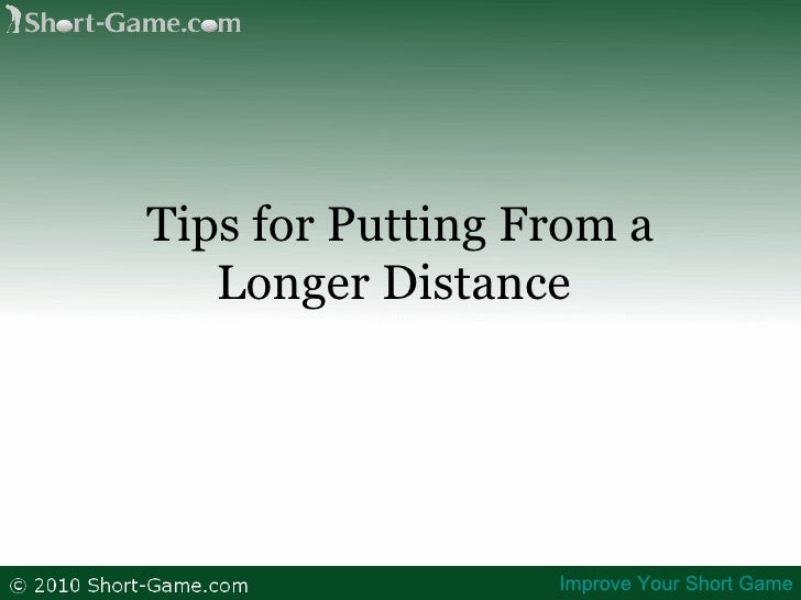 Tips for Putting From a Longer Distance   Improve Your Short Game