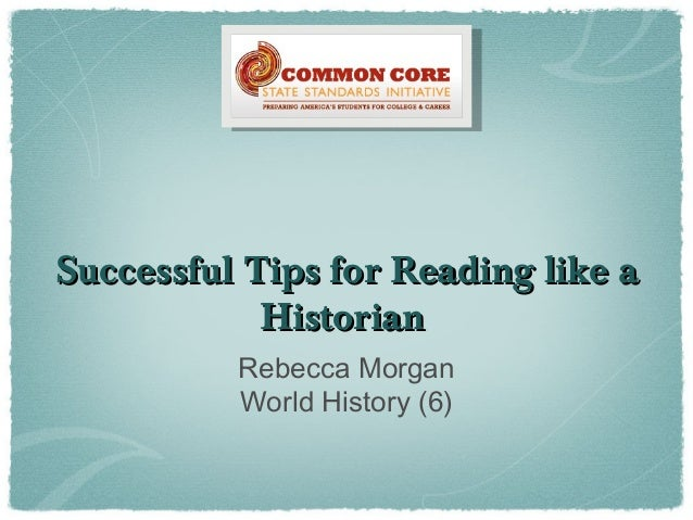 successful-tips-for-reading-like-a-historian-1-638.jpg?cb=1403710212