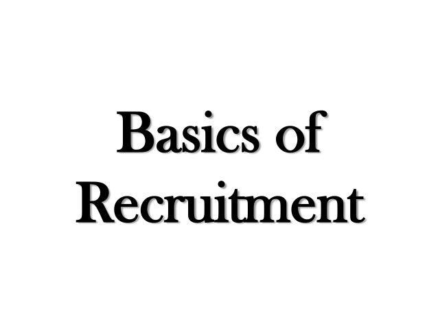Basics of Recruitment