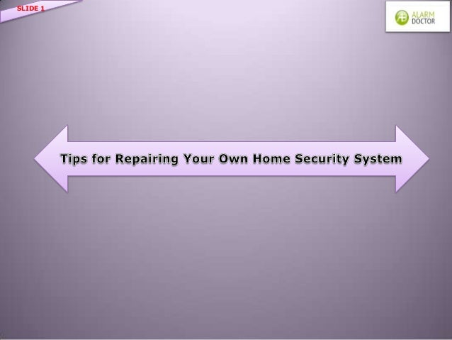Tips For Repairing Your Own Home Security System