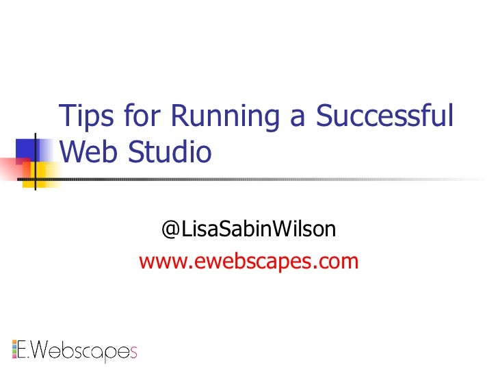 Tips for Running a Successful Web Studio @LisaSabinWilson www.ewebscapes.com