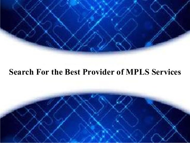 Search For the Best Provider of MPLS Services