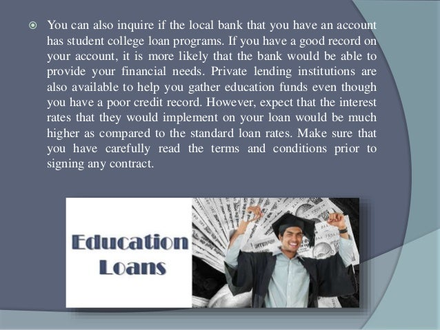  A poor credit studying loan can also be combined with any other existing loans. Aside from getting lower interest rates ...