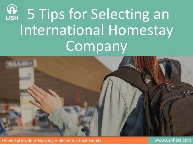 5 Tips for Selecting an International Homestay Company  Universal Student Housing – Become a Host Family  www.ushhost.com
