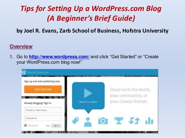 Tips for Setting Up a WordPress.com Blog (A Beginner's Brief Guide) by Joel R. Evans, Zarb School of Business, Hofstra Uni...