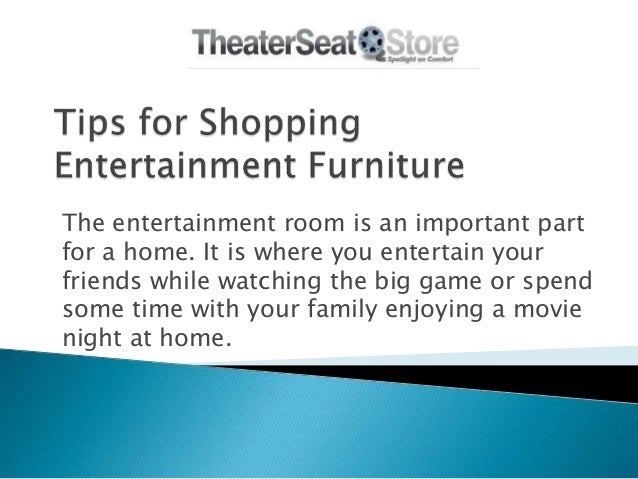The entertainment room is an important part for a home. It is where you entertain your friends while watching the big game...