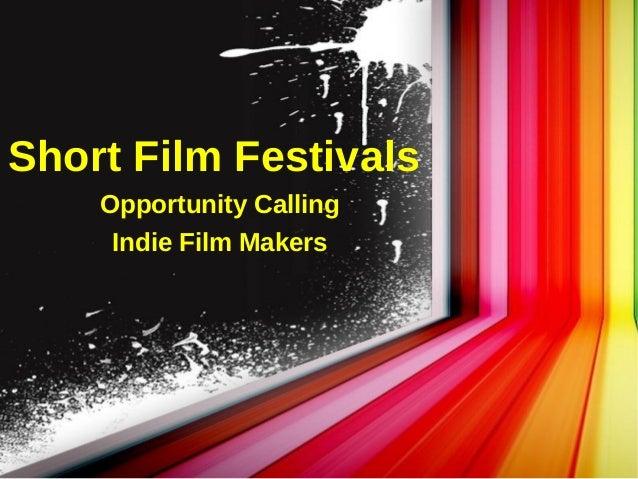 Short Film Festivals Opportunity Calling Indie Film Makers
