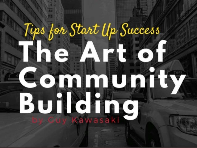 Tips for Start Up Success: The Art of Community Building