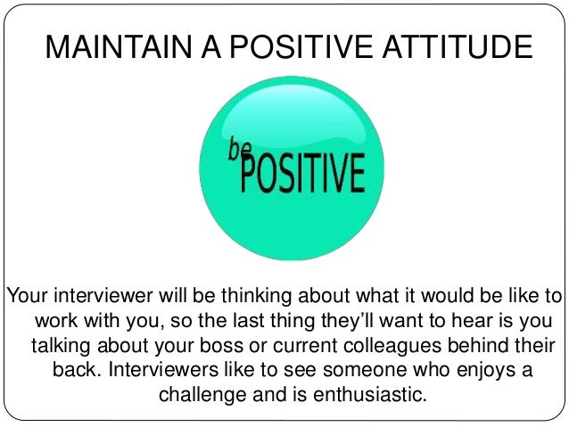 9. MAINTAIN A POSITIVE ATTITUDE ...