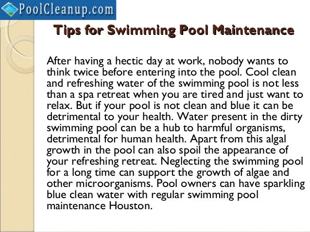 Tips for Swimming Pool MaintenanceAfter having a hectic day at work, nobody wants tothink twice before entering into the p...