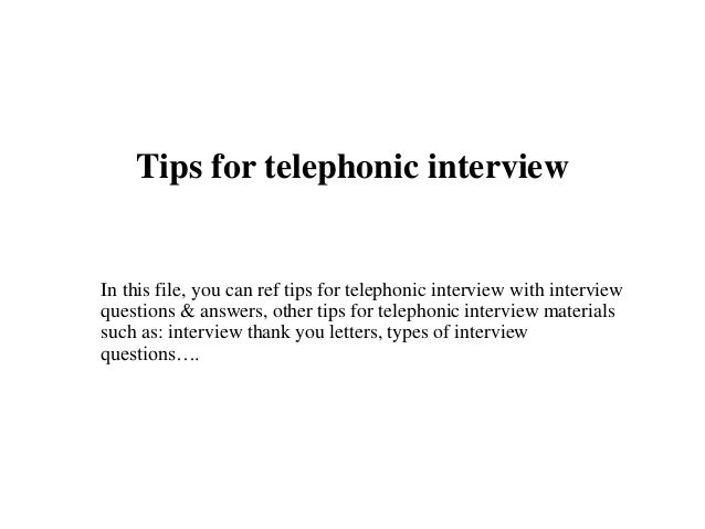 Tips for telephonic interview In this file, you can ref tips for telephonic interview with interview questions & answers, ...