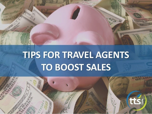 TIPS FOR TRAVEL AGENTS TO BOOST SALES