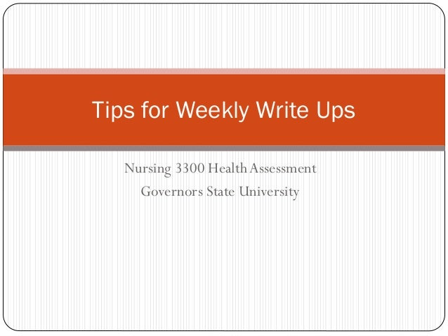 Tips for Weekly Write Ups Nursing 3300 Health Assessment Governors State University