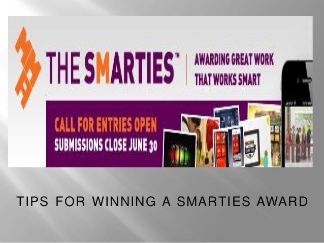 TIPS FOR WINNING A SMARTIES AWARD