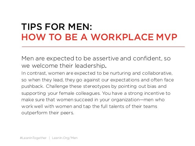#LeanInTogether | LeanIn.Org/Men Men are expected to be assertive and confident, so we welcome their leadership. In contra...