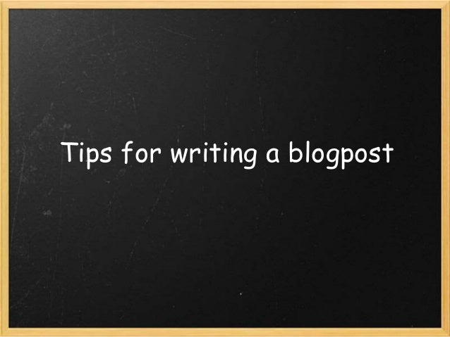 Tips for writing a blogpost
