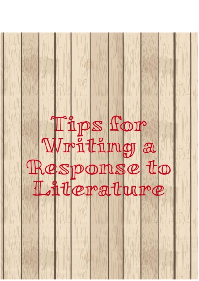 Tips For Writing A Response To Literature What Is A Thesis In An Essay Photo Essay Tips For Writing A Response To Literature Life After High School Essay also Essay Report Example