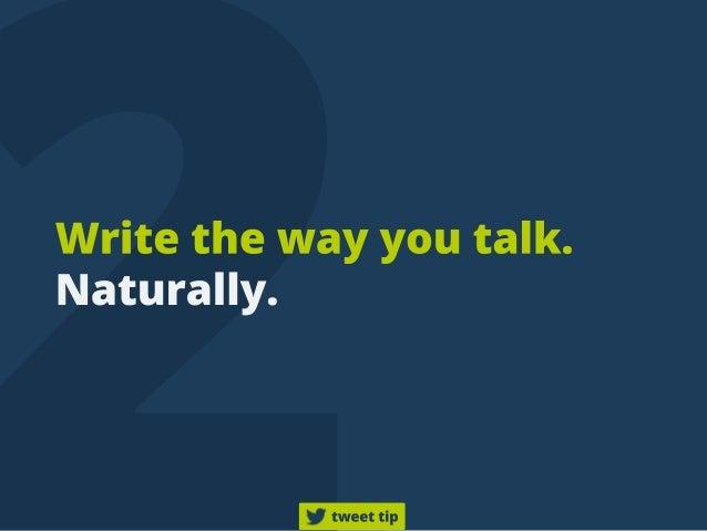 Writethewayyoutalk. Naturally. tweettip