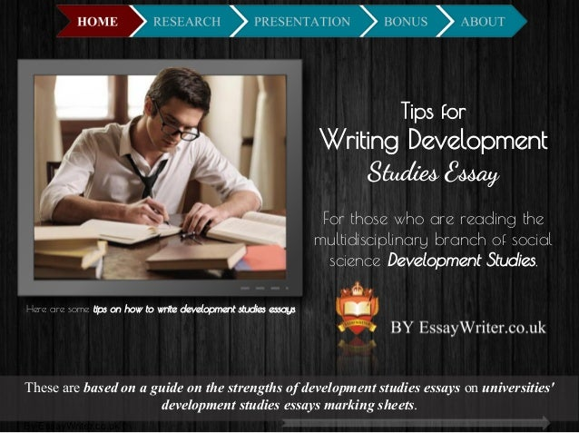 tips for writing development studies essay tips for writing development studies essay for those who are reading the multidisciplinary branch of social