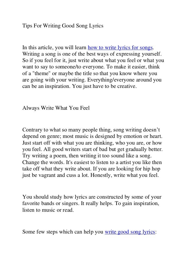 how to write a good song How to write song lyrics you can have the best song melody in the world, but if your lyrics aren't good, it can drag down your whole song whether you're.