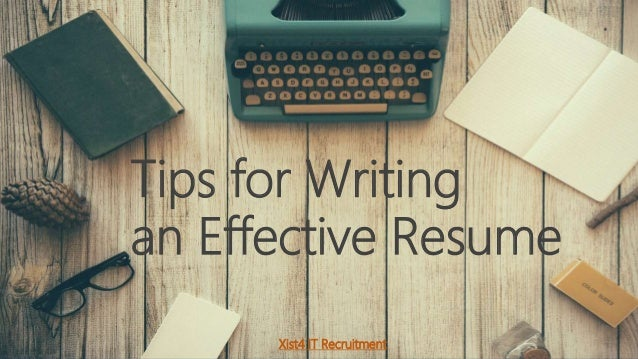 Tips For Writing An Effective Resume Xist4 IT Recruitment ...
