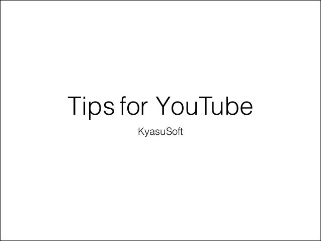 Tips for YouTube KyasuSoft