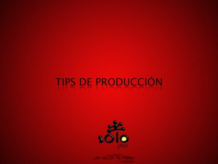 TIPS DE PRODUCCIÓN