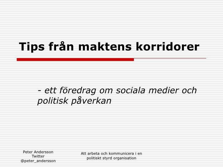Tips från maktens korridorer - ett föredrag om sociala medier och politisk påverkan