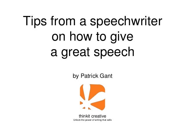 Tips from a speechwriter on how to give a great speech