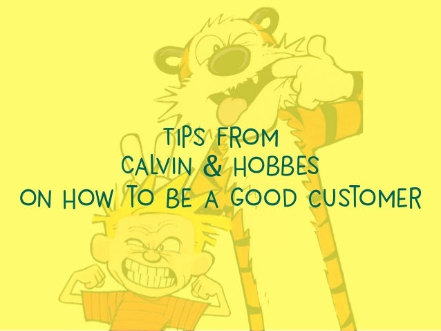 Tips from Calvin & Hobbes on How to be a good customer