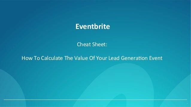 Eventbrite 1 CheatSheet:  HowToCalculateTheValueOfYourLeadGenera:onEvent