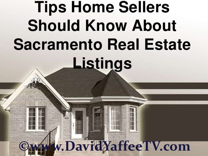 Tips Home Sellers Should Know About Sacramento Real Estate Listings<br />©www.DavidYaffeeTV.com<br />