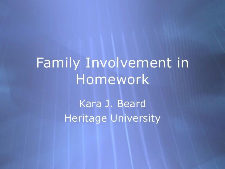 Family Involvement in Homework Kara J. Beard Heritage University