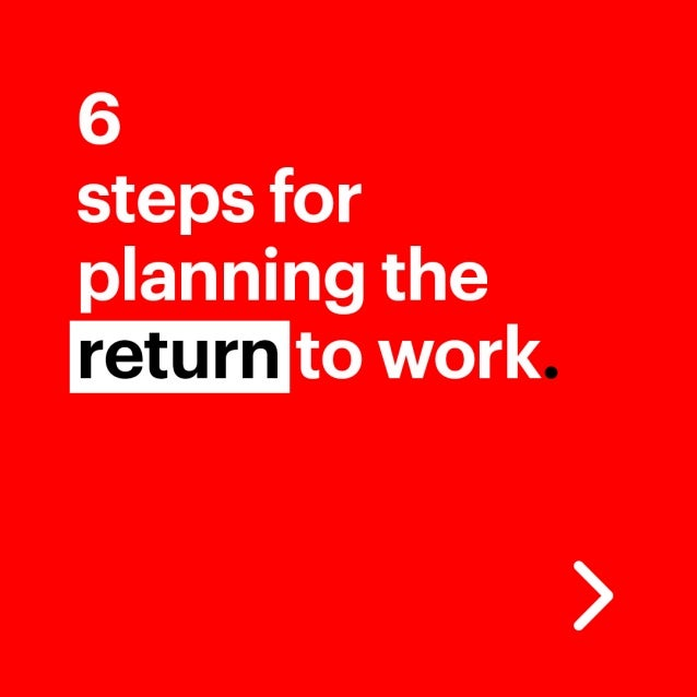 How to plan an orderly return to work