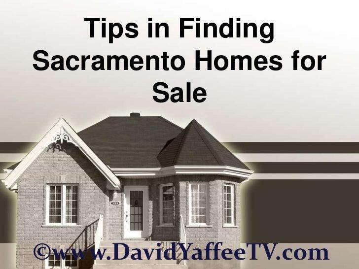Tips in Finding Sacramento Homes for Sale<br />©www.DavidYaffeeTV.com<br />