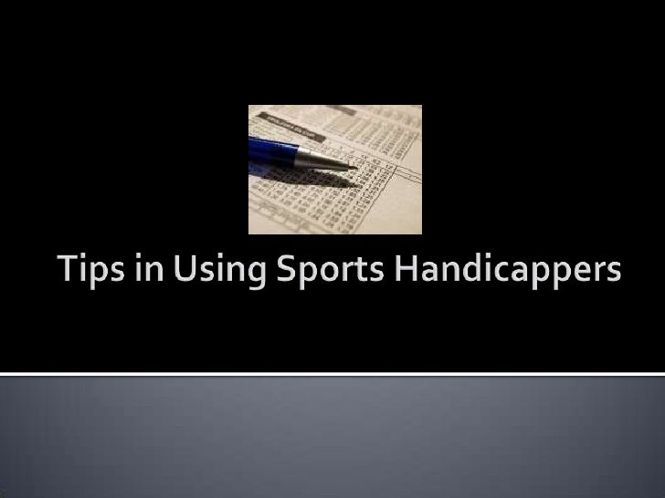 Tips in Using Sports Handicappers<br />