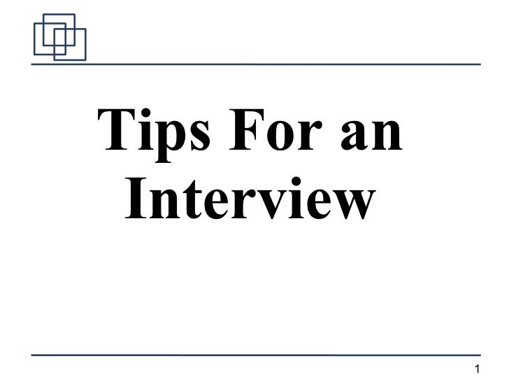 Tips For an Interview